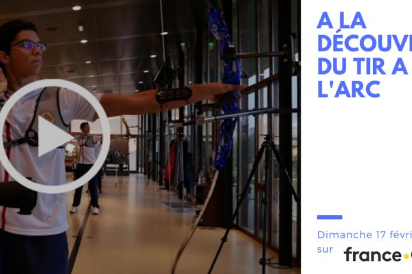 Reportage «A la découverte du Tir à l'Arc» sur France Ô
