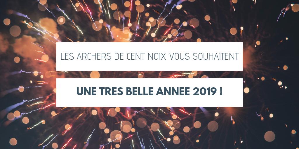Les archers de cent noix vous souhaitent une belle année 2019